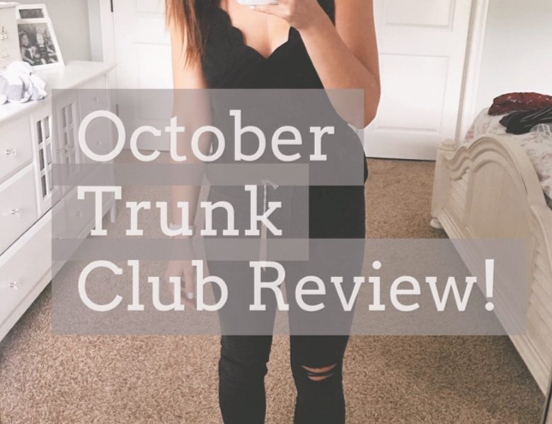 October Trunk Club Review + a free guide on how to get the perfect Trunk for you!