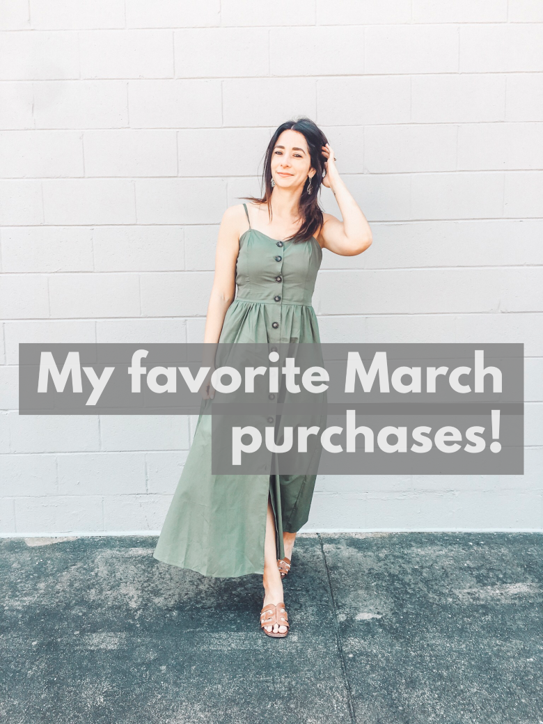 My favorite March purchases!
